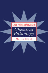 Case Presentations in Chemical Pathology by Martin Crook