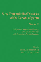 Slow Transmissible Diseases of the Nervous System by Stanley B Prusiner