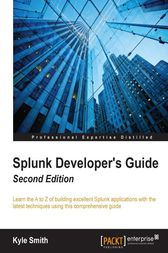 Splunk Developer's Guide by Kyle Smith