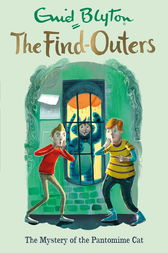 The Find-Outers: The Mystery of the Pantomime Cat by Enid Blyton