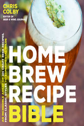 Home Brew Recipe Bible by Chris Colby