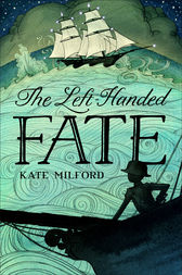 The Left-Handed Fate by Kate Milford