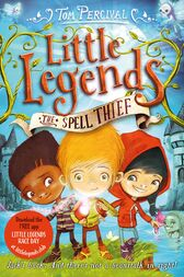 The Spell Thief: Little Legends 1 by Tom Percival