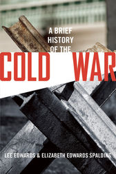 A Brief History of the Cold War by Lee Edwards