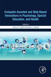 Computer-Assisted and Web-Based Innovations in Psychology, Special Education, and Health by James K. Luiselli