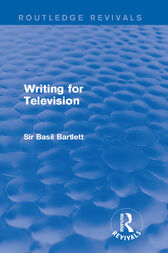 Writing for Television by Sir Basil Bartlett