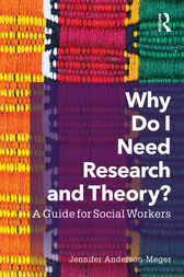 Why Do I Need Research and Theory? by Jennifer Anderson-Meger