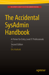 The Accidental SysAdmin Handbook by Eric Kralicek