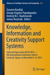 Knowledge, Information and Creativity Support Systems by Susumu Kunifuji