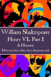 Henry VI, Part I by Willam Shakespeare