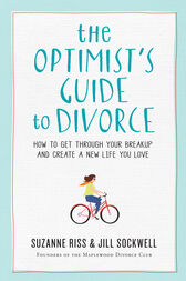 The Optimist's Guide to Divorce by Suzanne Riss