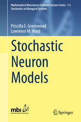 Stochastic Neuron Models by Priscilla E. Greenwood