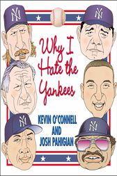 Why I Hate the Yankees by Kevin O'Connell