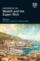 Handbook on Wealth and the Super-Rich by Iain Hay