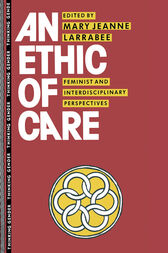 An Ethic of Care by Mary Jeanne Larrabee