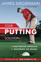 Your Putting Solution by James Sieckmann