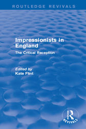 Impressionists in England (Routledge Revivals) by Kate Flint