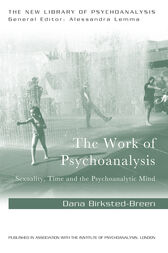 The Work of Psychoanalysis by Dana Birksted-Breen