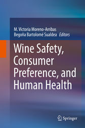 Wine Safety, Consumer Preference, and Human Health by M. Victoria Moreno-Arribas