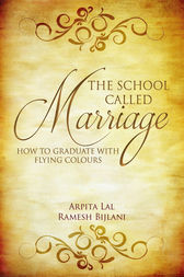 The School Called Marriage by Arpita Lal