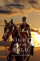 Night of the Bold (Kings and Sorcerers--Book 6) by Morgan Rice