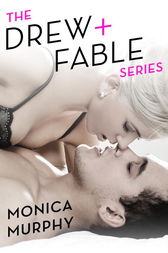 The Drew + Fable Series 4-Book Bundle by Monica Murphy