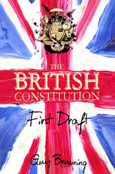 The British Constitution by Guy Browning