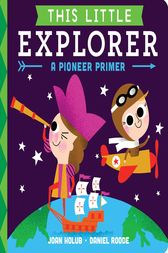 This Little Explorer by Joan Holub