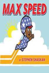 Max Speed by Stephen Shaskan