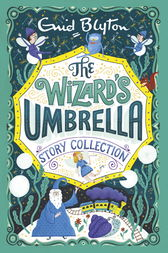 The Wizard's Umbrella Story Collection by Enid Blyton