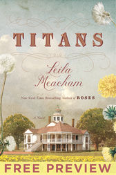 Titans - FREE PREVIEW (Prologue and First Ten Chapters) by Leila Meacham