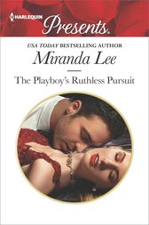 The Playboy's Ruthless Pursuit by Miranda Lee