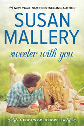 Sweeter With You by Susan Mallery