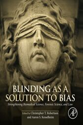 Blinding as a Solution to Bias by Christopher T Robertson