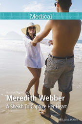 A Sheikh To Capture Her Heart by Meredith Webber