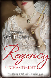 Regency Enchantment/My Lady Angel/Bride Of The Solway by Joanna Maitland