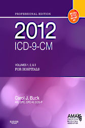 2012 ICD-9-CM for Hospitals, Volumes 1, 2 and 3 Professional Edition - E-Book by Carol J. Buck