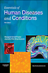 Essentials of Human Diseases and Conditions - E-Book by Margaret Schell Frazier