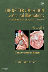 The Netter Collection of Medical Illustrations - Cardiovascular System by C. Richard Conti