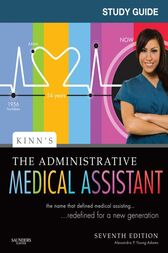 Study Guide for Kinn's The Administrative Medical Assistant - E-Book by Alexandra Patricia Adams