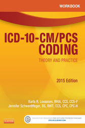 Workbook for ICD-10-CM/PCS Coding: Theory and Practice, 2015 Edition - E-Book by Karla R. Lovaasen
