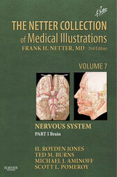 The Netter Collection of Medical Illustrations: Nervous System, Volume 7, Part 1 - Brain e-Book by Jr. H. Royden Jones