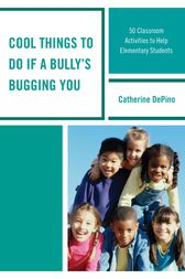 Cool Things to Do If a Bully's Bugging You by Catherine DePino