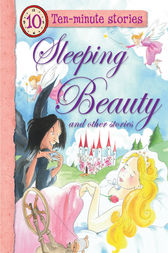 Ten-minute Stories Sleeping Beauty and other stories by Miles Kelly