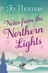 Notes from the Northern Lights (A Short Story) by Jo Thomas