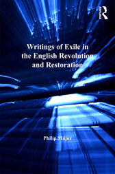 Writings of Exile in the English Revolution and Restoration by Taylor and Francis