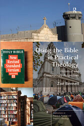 Using the Bible in Practical Theology by Zoë Bennett