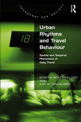 Urban Rhythms and Travel Behaviour by Stefan Schönfelder