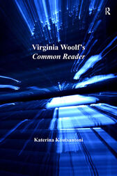Virginia Woolf's Common Reader by Katerina Koutsantoni