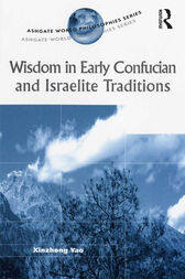 Wisdom in Early Confucian and Israelite Traditions by Xinzhong Yao
